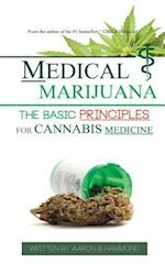 Medical Marijuana: The Basic Principles For Cannabis Medicine