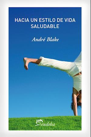 Hacia un estilo de vida saludable af André Blake