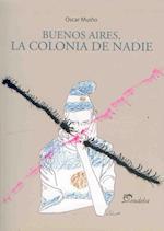 Buenos Aires, la colonia de nadie (Temas Politica)