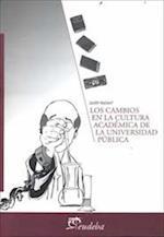 Los cambios en la cultura académica de la universidad pública af Judith Naidorf