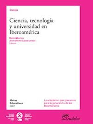 Ciencia, tecnología y universidad en Iberoamérica