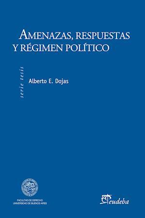 Amenazas, respuestas y régimen político