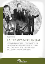 La trampa neoliberal af Agustín Salvia