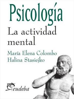 Psicología. La actividad mental af Halina Stasiejko, María Elena Colombo