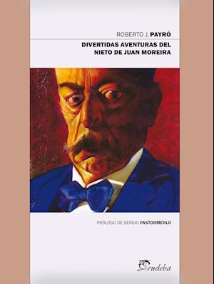 Divertidas aventuras del nieto de Juan Moreira