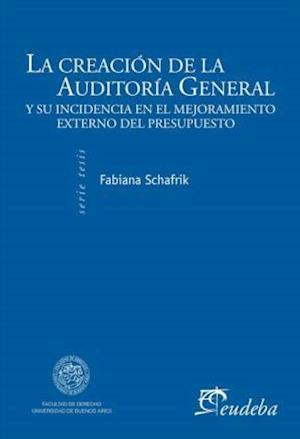 La creación de la Auditoría General de la Nación y su incidencia en el mejoramiento del control externo del presupuesto
