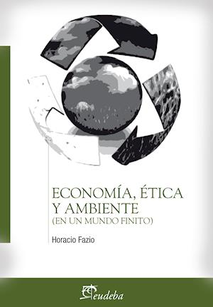 Economía, ética y ambiente af Horacio Fazio, Horacio Fazio