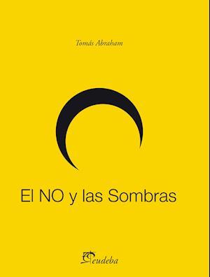 El NO y las Sombras af Tomas Abraham