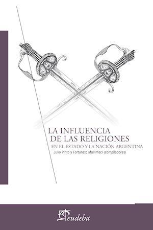 La influencia de las religiones en el Estado y la Nación Argentina