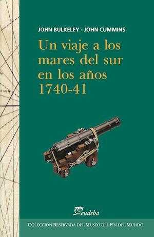 Un viaje a los mares del sur en los años 1740-41