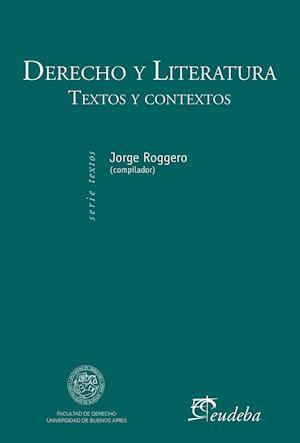 Derecho y Literatura af Jorge Roggero