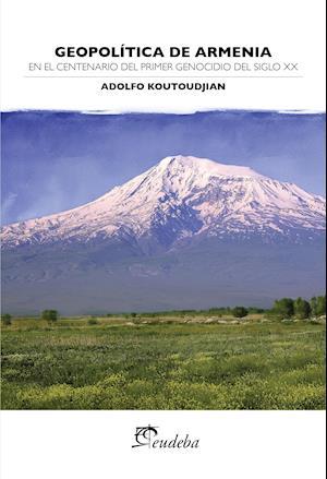 Geopolítica de Armenia af Adolfo Koutoudjian