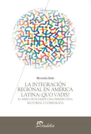 La integración regional en América Latina: Quo Vadis? af Mercedes Botto