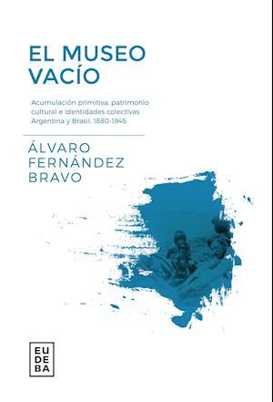 El museo vacío af Álvaro Fernández Bravo