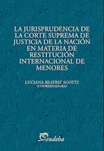 La jurisprudencia de la Corte Suprema de Justicia de la Nación en materia de restitución internacional de menores af Luciana Beatriz Scotti