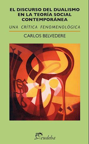 El discurso del dualismo en la Teoría Social Contemporánea
