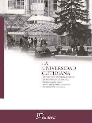 La Universidad cotidiana af Judith Naidorf, Kelly Pereyra, Silvia Llomovatte