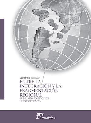 Entre la integración y la fragmentación regional