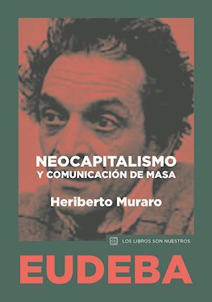 Neocapitalismo y comunicación de masa af Heriberto Muraro