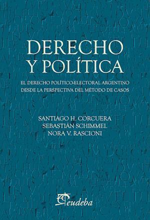 Derecho y política af Nora V. Rascioni, Santiago H. Corcuera, Sebastián Schimmel