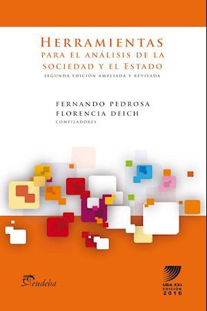 Herramientas para el análisis de la sociedad y el estado af Fernando Pedrosa, Florencia Deich