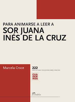 Para animarse a leer a Sor Juana Inés de la Cruz