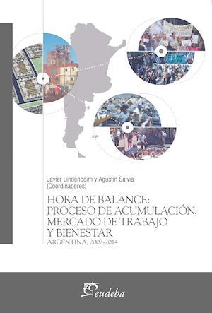 Hora de balance: proceso de acumulación, mercado de trabajo y bienestar