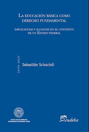 La educación básica como derecho fundamental af Sebastián Scioscioli