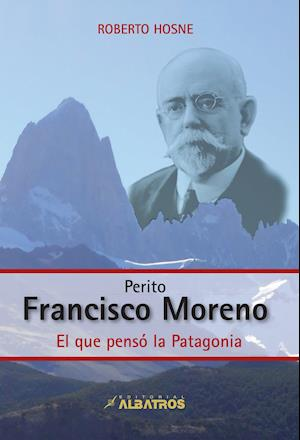Perito Francisco Moreno EBOOK