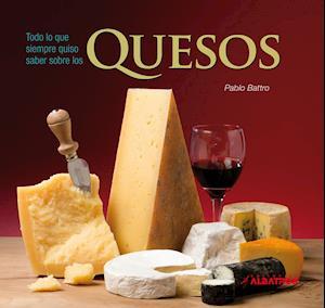 Todo lo que siempre quiso saber sobre quesos