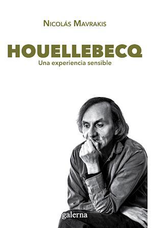 Houellebecq: una experiencia sensible