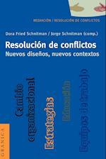 Resolucion de Conflictos. Nuevos Disenos, Nuevos Contextos