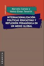 Internacionalizacion. Politicas Educativas y Reflexion Pedag. En Un Medio Global af Marcelo R. Caruso, Heinz-Elmar Tenorth