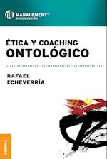Etica y Coaching Ontologico af Rafael Echeverria
