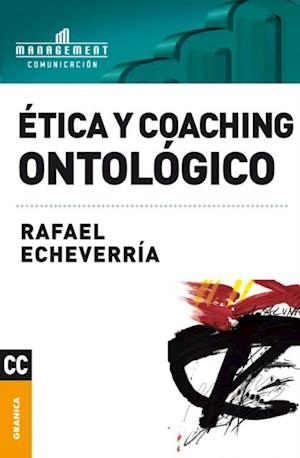 Ética y coaching ontológico af Rafael Echeverria