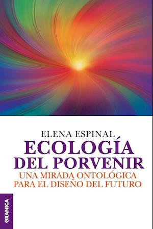 Ecologia del Porvenir