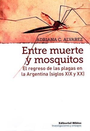 Entre muerte y mosquitos