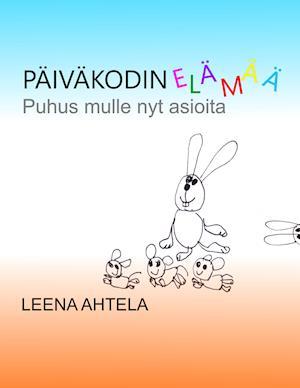 Bog, paperback Paivakodin Elamaa af Leena Ahtela