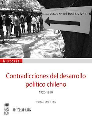Contradicciones del desarrollo político chileno 1930-1990
