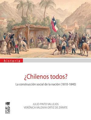 Chilenos Todos? af Julio Pinto V.