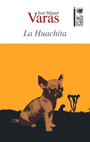La Huachita af José Miquel Varas, José Miquel Varas