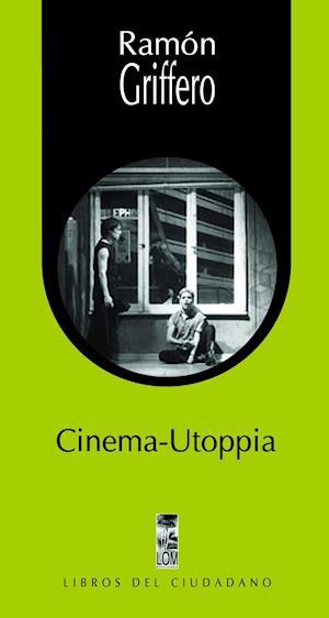 Cinema-utoppia af Ramón Grifferro