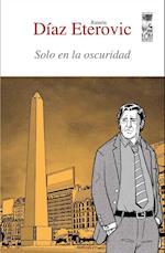 Solo en la oscuridad af Ramón Díaz Eterovic