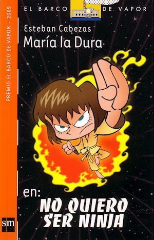María la dura en: No quiero ser ninja  (eBook-ePub)