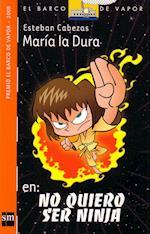 María la dura en: No quiero ser ninja  (eBook-ePub) af Esteban Cabezas