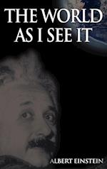 The World as I See It af Albert Einstein