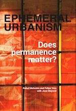 Ephemeral Urbanism