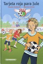 Tarjeta roja para Jule/ A red card for jule (Literatura Juvenil)