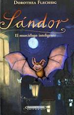 Sandor El murcielago inteligente / Sandor, The Intelligent Bat (Sandor)