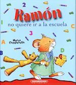 Ramón no quiere ir a la escuela / Ramon Doesn't Want to Go to School